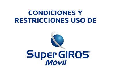 Condiciones y restricciones uso SuperGIROS Móvil